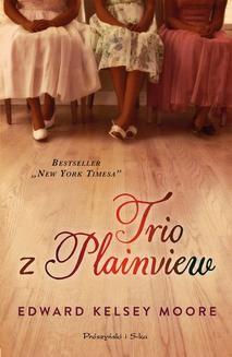 Chomikuj, ebook online Trio z Plainview. Edward Kelsey Moore