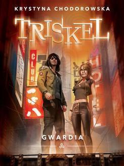 Chomikuj, ebook online Triskel. Gwardia. Krystyna Chodorowska