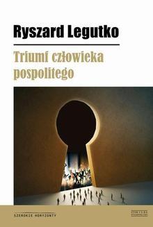 Chomikuj, ebook online Triumf człowieka pospolitego. Ryszard Legutko