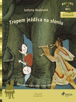 Chomikuj, pobierz ebook online Tropem jeźdźca na słoniu. Justyna Bednarek