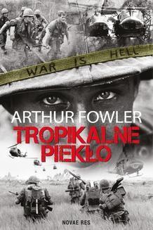 Chomikuj, ebook online Tropikalne piekło. Arthur Fowler