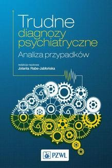 Chomikuj, ebook online Trudne diagnozy psychiatryczne. Analiza przypadków. Jolanta Rabe-Jabłońska