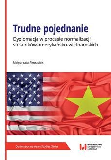 Ebook Trudne pojednanie. Dyplomacja w procesie normalizacji stosunków amerykańsko-wietnamskich pdf