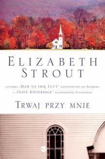 Chomikuj, ebook online Trwaj przy mnie. Elizabeth Strout