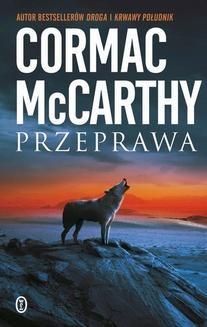 Chomikuj, ebook online Trylogia Pogranicza: Przeprawa. Cormac McCarthy