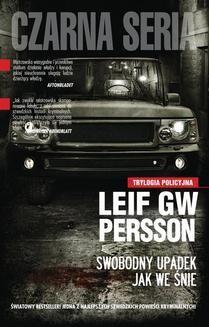 Chomikuj, ebook online Trylogia policyjna: Swobodny upadek, jak we śnie. Leif GW Persson