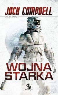 Chomikuj, pobierz ebook online Trylogia Starka: Wojna Starka. Jack Campbell