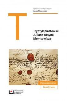 Chomikuj, ebook online Tryptyk piastowski: Kazimierz Wielki , Jadwiga, królowa polska , Piast Juliana Ursyna Niemcewicza. Anna Mateusiak
