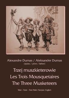 Chomikuj, ebook online Trzej muszkieterowie – Les Trois Mousquetaires – The Three Musketeers. Aleksander Dumas (ojciec)