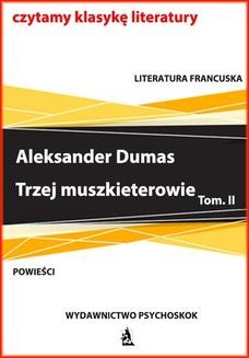Chomikuj, ebook online Trzej muszkieterowie. Tom II. Aleksander Dumas