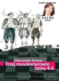 Chomikuj, ebook online Trzej muszkieterowie. Tom IV-VI. Aleksander Dumas