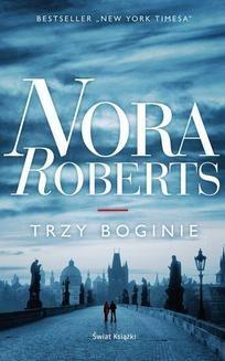 Chomikuj, ebook online Trzy boginie. Nora Roberts