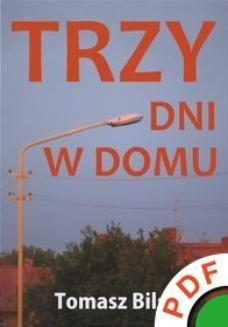 Chomikuj, ebook online Trzy dni w domu. Tomasz Bilski
