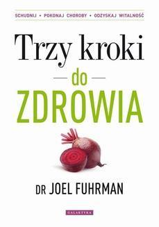 Chomikuj, ebook online Trzy kroki do zdrowia. Joel Fuhrman