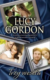 Chomikuj, ebook online Trzy wesela. Lucy Gordon