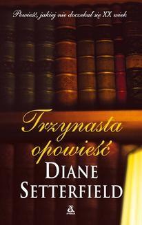 Chomikuj, ebook online Trzynasta opowieść. Diane Setterfield