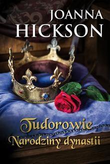 Chomikuj, ebook online Tudorowie. Narodziny dynastii. Joanna Hickson