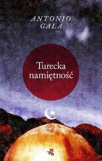 Chomikuj, ebook online Turecka namiętność. Antonio Gala