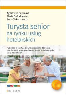 Chomikuj, ebook online Turysta senior na rynku usług hotelarskich. Agnieszka Sawińska