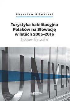 Chomikuj, ebook online Turystyka habilitacyjna Polaków na Słowację w latach 2005-2016. Studium krytyczne. Bogusław Śliwerski