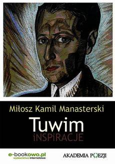 Chomikuj, ebook online Tuwim. Inspiracje. Miłosz Kamil Manasterski