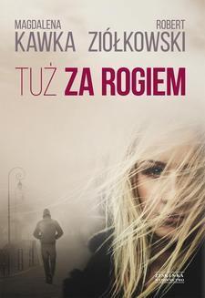 Chomikuj, ebook online Tuż za rogiem. Magdalena Kawka