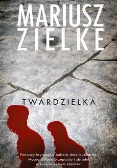 Chomikuj, ebook online Twardzielka. Mariusz Zielke