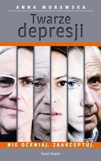 Chomikuj, ebook online Twarze depresji. Anna Morawska