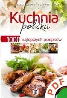 Chomikuj, pobierz ebook online Twoja kuchnia. Kuchnia polska. 1000 najlepszych przepisów. Opracowanie zbiorowe