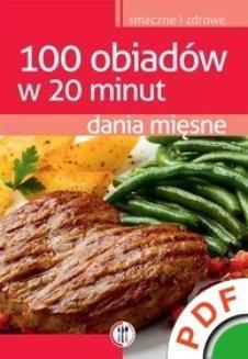 Chomikuj, pobierz ebook online Twoja kuchnia. Smaczne i zdrowe. 100 obiadów w 20 minut. Dania mięsne. Magdalena Kudzia
