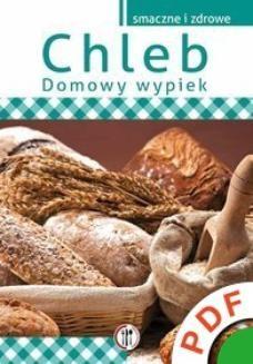 Ebook Twoja kuchnia. Smaczne i zdrowe. Chleb. Domowy wypiek pdf