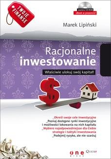 Chomikuj, pobierz ebook online Twoje finanse. Racjonalne inwestowanie. Marek Lipiński