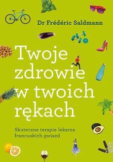 Chomikuj, ebook online Twoje zdrowie w twoich rękach. Frédéric Saldmann