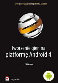Chomikuj, ebook online Tworzenie gier na platformę Android 4. J. F. DiMarzio
