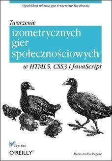 Chomikuj, ebook online Tworzenie izometrycznych gier społecznościowych w HTML5, CSS3 i JavaScript. Mario Andres Pagella