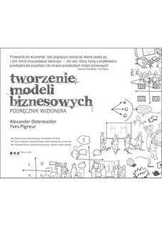 Chomikuj, ebook online Tworzenie modeli biznesowych. Podręcznik wizjonera. Alexander Osterwalder