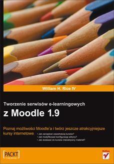 Chomikuj, ebook online Tworzenie serwisów e-learningowych z Moodle 1.9. William Rice