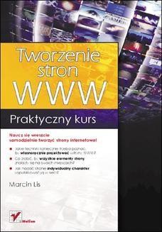 Chomikuj, pobierz ebook online Tworzenie stron WWW. Praktyczny kurs. Marcin Lis