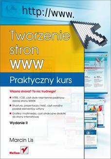 Chomikuj, ebook online Tworzenie stron WWW. Praktyczny kurs. Wydanie II. Marcin Lis