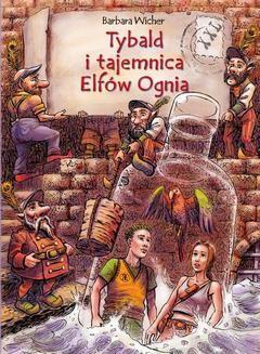 Chomikuj, ebook online Tybald: Tybald i tajemnica Elfów Ognia. Barbara Wicher