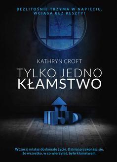 Chomikuj, ebook online Tylko jedno kłamstwo. Kathryn Croft
