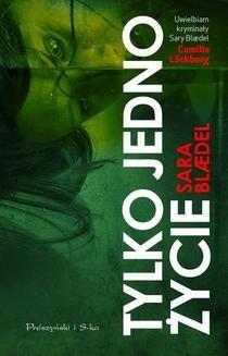 Chomikuj, ebook online Tylko jedno życie. Sara Blaedel