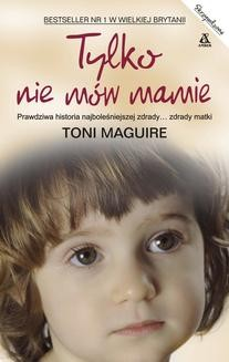 Chomikuj, pobierz ebook online Tylko nie mów mamie. Toni Maguire