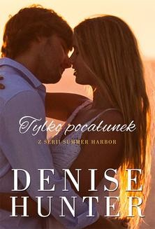 Chomikuj, ebook online Tylko pocałunek. Denise Hunter