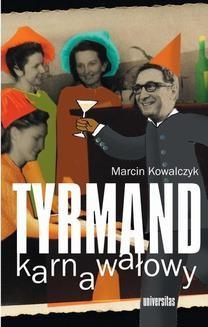 Chomikuj, ebook online Tyrmand karnawałowy. Marcin Kowalczyk