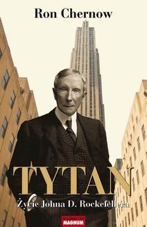 Chomikuj, ebook online Tytan. Życie Johna D. Rockefellera. Ron Chernow