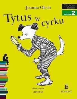 Chomikuj, ebook online Tytus w cyrku. Joanna Olech