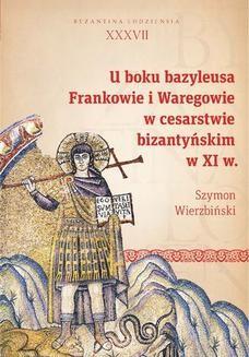 Chomikuj, ebook online U boku bazyleusa. Frankowie i Waregowie w cesarstwie bizantyńskim w XI w. Szymon Wierzbiński