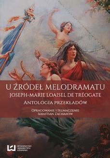 Ebook U źródeł melodramatu. Joseph-Marie Loaisel de Tréogate. Antologia przekładów pdf