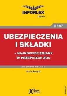 Chomikuj, pobierz ebook online Ubezpieczenia i składki – najnowsze zmiany w przepisach ZUS. Przemysław Jeżek